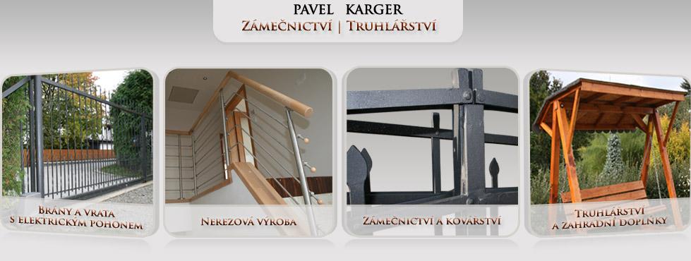 Pavel Karger - Zámečnictví | Truhlářství